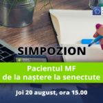 Pacientul MF – de la naștere la senectute (20 august 2020)