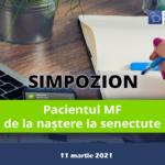 Pacientul MF – de la naștere la senectute (11 martie 2021)