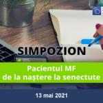 Pacientul MF – de la naștere la senectute (13 mai 2021)