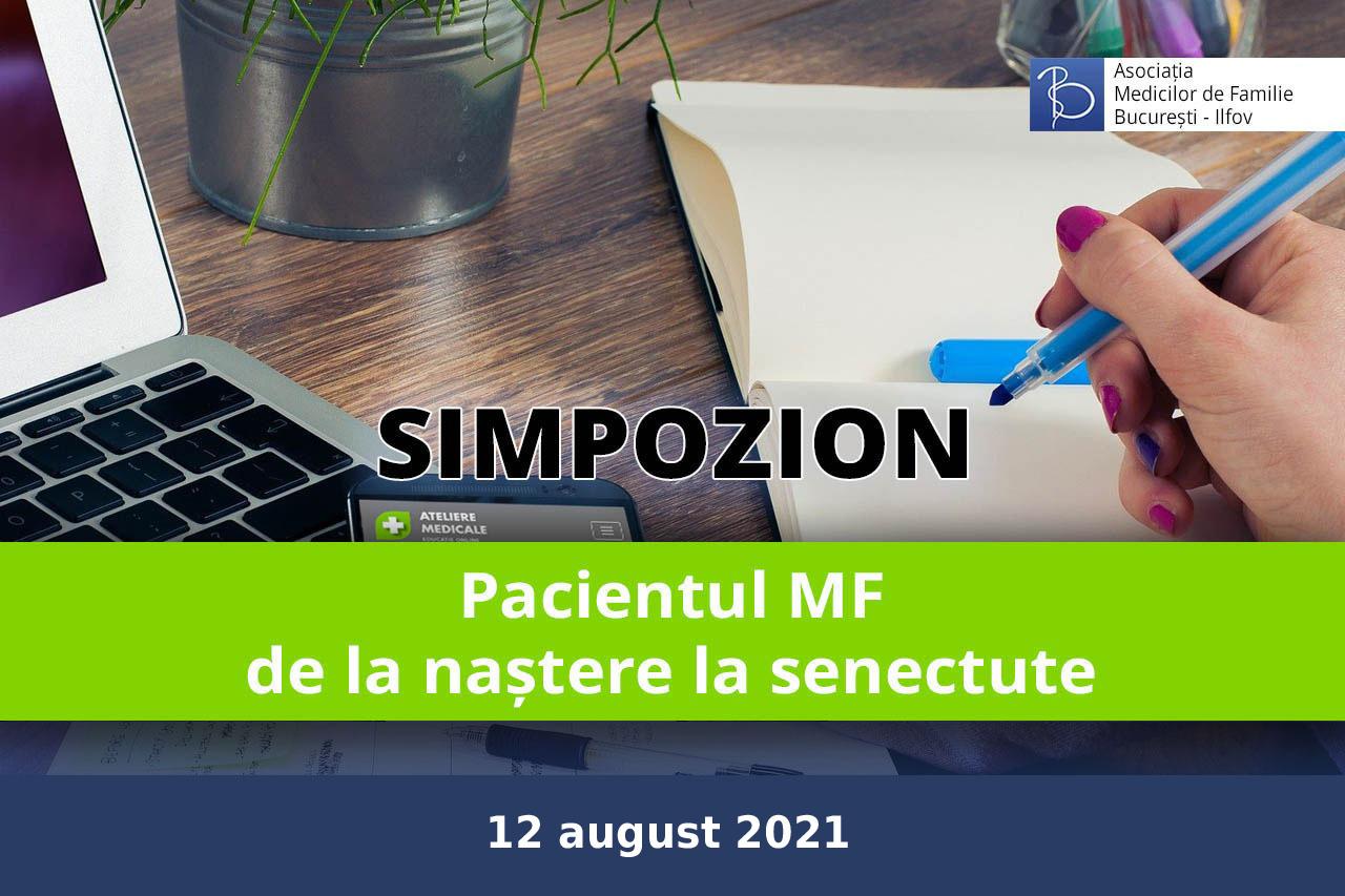 Pacientul MF – de la naștere la senectute (12 august 2021)